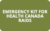 Emergency Kit For Health Canada Raids