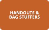 Handouts & Bag Stuffers